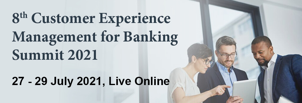 8th Customer Experience Management for Banking Summit 2021