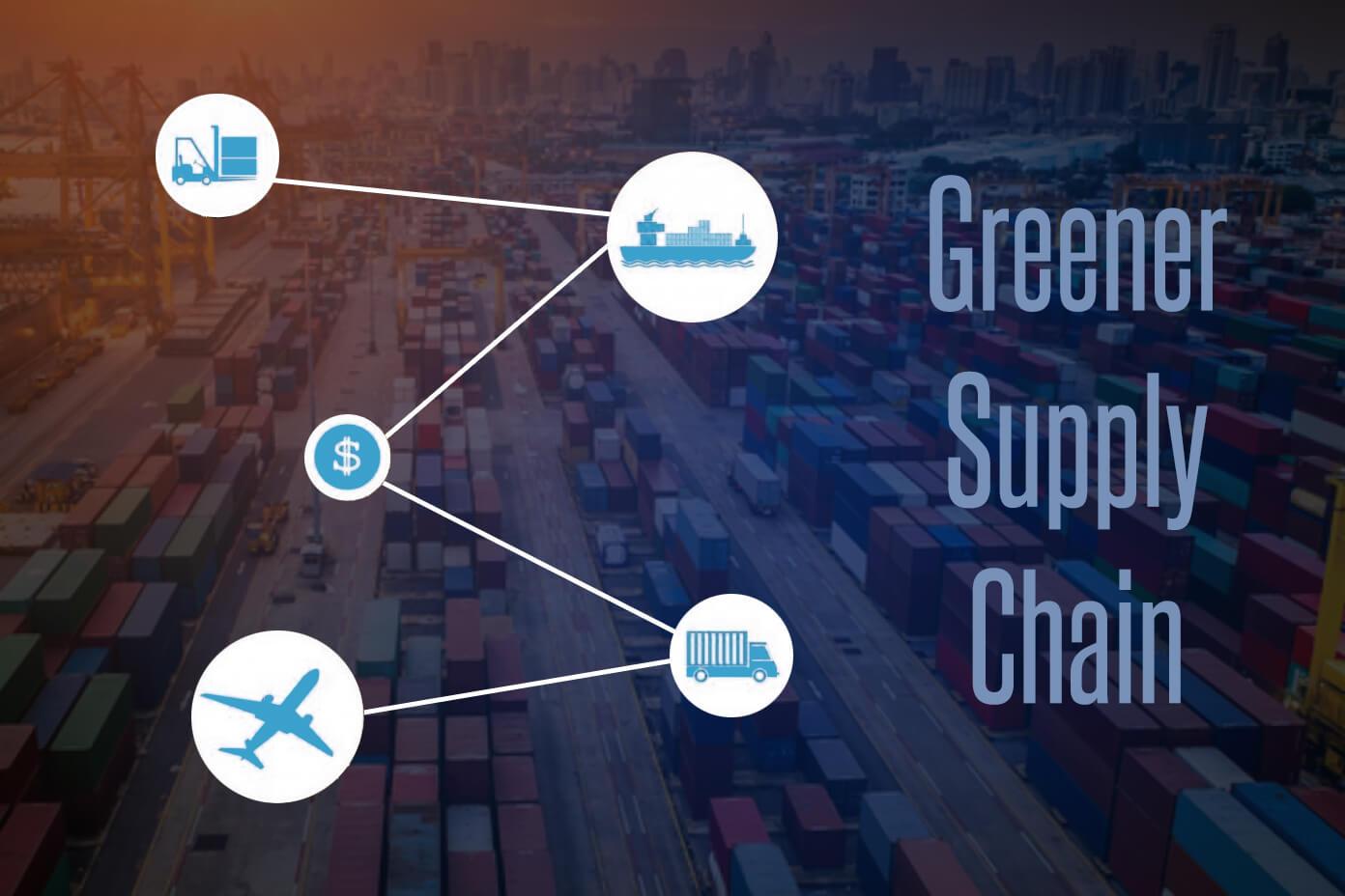 Greener Supply Chain